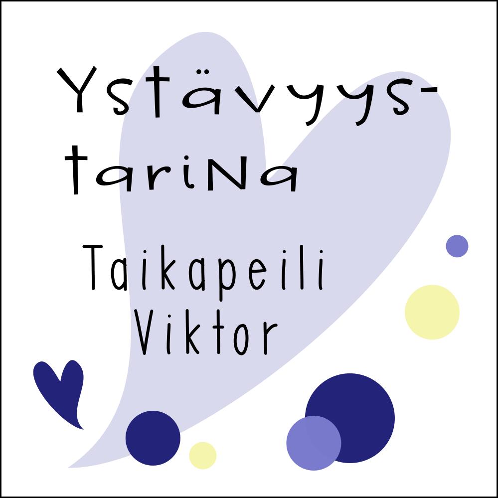 Ystävyystarina Taikapeili Viktor